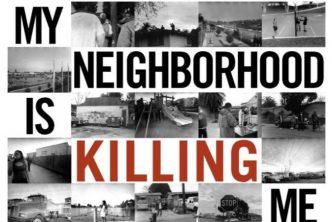 """""""My Neighborhood Is Killing Me"""""""